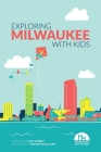 Exploring Milwaukee with Kids Cover Image