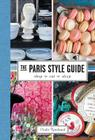 The Paris Style Guide: Shop, Eat, Sleep Cover Image