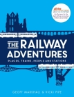 The Railway Adventures: Place, Trains, People and Stations Cover Image