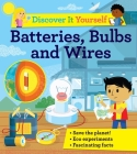 Discover It Yourself: Batteries, Bulbs, and Wires Cover Image