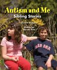 Autism and Me: Sibling Stories Cover Image