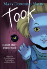 Took (Graphic Novel): A Ghost Story Cover Image