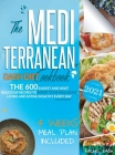 The Mediterranean Dash Diet Cookbook: 600 Quick, Easy and Kitchen-Tested Recipes for Living and Eating Well Every Day - 4 Weeks Meal Plan Included Cover Image