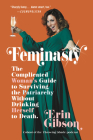 Feminasty: The Complicated Woman's Guide to Surviving the Patriarchy Without Drinking Herself to Death Cover Image