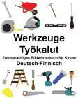 Deutsch-Finnisch Werkzeuge/Työkalut Zweisprachiges Bildwörterbuch für Kinder Cover Image