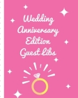 Wedding Anniversary Edition Guest Libs: Keepsake Memory Guestbook Log - Embraceable You - For a Special Couple - Advice Best Wishes - Celebrating Us - Cover Image