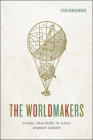 The Worldmakers: Global Imagining in Early Modern Europe Cover Image