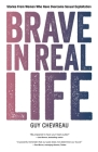 Brave in Real Life: Stories From Women Who Have Overcome Sexual Exploitation Cover Image
