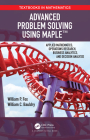 Advanced Problem Solving Using Maple: Applied Mathematics, Operations Research, Business Analytics, and Decision Analysis (Textbooks in Mathematics) Cover Image