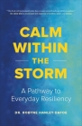 Calm Within the Storm: A Pathway to Everyday Resiliency Cover Image