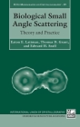 Biological Small Angle Scattering: Theory and Practice (International Union of Crystallography Monographs on Crystal) Cover Image
