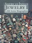 American Indian Jewelry I: 1,200 Artist Biographies (American Indian Art #5) Cover Image