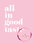 kate spade new york: all in good taste Cover Image
