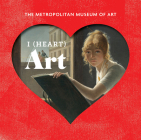 I (Heart) Art: Work We Love from The Metropolitan Museum of Art Cover Image