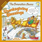The Berenstain Bears Thanksgiving Blessings (Berenstain Bears Living Lights) Cover Image