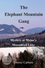 The Elephant Mountain Gang - Mystery at Maine's Moosehead Lake (Large Print) Cover Image