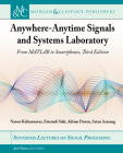 Anywhere-Anytime Signals and Systems Laboratory: From MATLAB to Smartphones, Third Edition (Synthesis Lectures on Signal Processing) Cover Image
