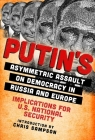 Putin's Asymmetric Assault on Democracy in Russia and Europe: Implications for U.S. National Security Cover Image