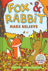 Fox & Rabbit Make Believe (Fox & Rabbit Book #2) Cover Image