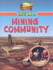 Life in a Mining Community (Learn about Rural Life) Cover Image