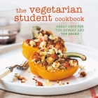 The Vegetarian Student Cookbook: Great grub for the hungry and the broke Cover Image