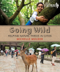 Going Wild: Helping Nature Thrive in Cities (Orca Footprints #12) Cover Image