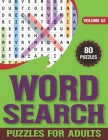 Word Search Puzzle Book For Adults: Words Search Game For Adults & Seniors With Large Print 80 Puzzles & Solutions Cover Image
