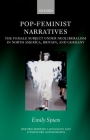 Pop-Feminist Narratives: The Female Subject Under Neoliberalism in North America, Britain, and Germany (Oxford Modern Languages & Literature Monographs) Cover Image