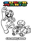 Super Mario Coloring Book: Coloring Book for Kids and Adults, Activity Book with Fun, Easy, and Relaxing Coloring Pages Cover Image
