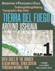Tierra Del Fuego Around Ushuaia Map 1 Both Sides of the Border Argentina Patagonia Chile Yendegaia National Park Trekking/Hiking/Walking Topographic M Cover Image