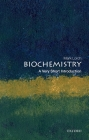 Biochemistry: A Very Short Introduction (Very Short Introductions) Cover Image