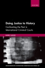 Doing Justice to History: Confronting the Past in International Criminal Courts Cover Image