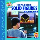 Exploring Solid Figures on the Web (Math in Our World: Level 3) Cover Image