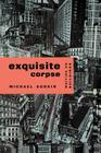 Exquisite Corpse: Writings on Buildings (Haymarket Series) Cover Image