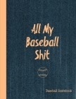 All My Baseball Shit, Baseball Scorebook: Record Game Sheet, Games Score Book Sheets Notebook Cover Image