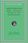 Birds. Lysistrata. Women at the Thesmophoria (Loeb Classical Library #179) Cover Image