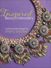 Inspired Bead Embroidery: New Jewelry Designs by Sherry Serafini Cover Image