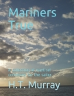 Mariners True: A short collection of nautical ceremony for the sailor. Cover Image