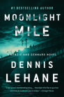 Moonlight Mile: A Kenzie and Gennaro Novel (Patrick Kenzie and Angela Gennaro Series #6) Cover Image