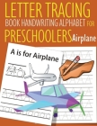 Letter Tracing Book Handwriting Alphabet for Preschoolers Airplane: Letter Tracing Book -Practice for Kids - Ages 3+ - Alphabet Writing Practice - Han Cover Image