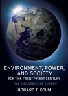Environment, Power, and Society for the Twenty-First Century: The Hierarchy of Energy Cover Image