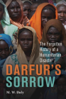 Darfur's Sorrow: The Forgotten History of a Humanitarian Disaster Cover Image