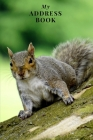 My Address Book: Squirrel - Address Book for Names, Addresses, Phone Numbers, E-mails and Birthdays Cover Image