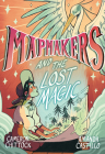 Mapmakers and the Lost Magic: (A Graphic Novel) Cover Image