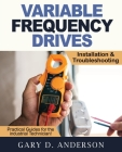 Variable Frequency Drives - Installation & Troubleshooting Cover Image