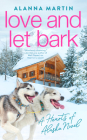 Love and Let Bark (Hearts of Alaska #3) Cover Image