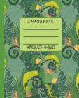 Wide Ruled Composition Book: Bright Green Chameleons and Geckos in the Jungle Themed Notebook Will Help Keep Your Day Interesting at School, Work, Cover Image