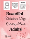 Beautiful Valentine's Day Coloring Book Adults: Beautiful Valentine's Day Adult Coloring Book: Stress Relieving Cover Image