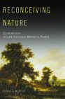 Reconceiving Nature: Ecofeminism in Late Victorian Women's Poetry Cover Image