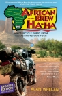 African Brew Ha Ha (2020 photo edition): A Motorcycle Quest from Lancashire to Cape Town (2020 photo edition) Cover Image